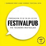 Tegnérs Matsalar anordnar Festivalpub i samband med Lund Comedy Festival